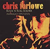 Rock N Roll Soldier: Anthology 1970-2004 by Chris Farlowe