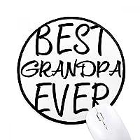 Best Grandpa Ever 引用丸型ノンスリップマウスパッド ブラック 縁取り ゲーム オフィス ギフト