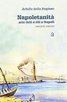 Napoletanità. Arte miti e riti a Napoli