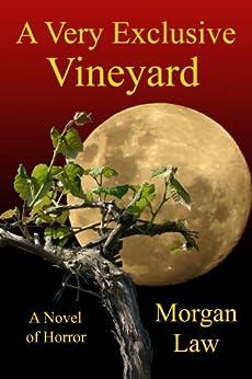 A Very Exclusive Vineyard by [Law, Morgan]