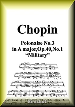 [Frédéric François Chopin]のショパン 軍隊のポロネーズ Op.40 No.1 ピアノ・ソロ