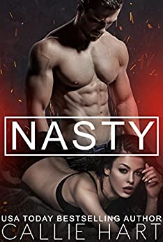 Nasty (Dirty Nasty Freaks Book 2) by [Hart, Callie ]