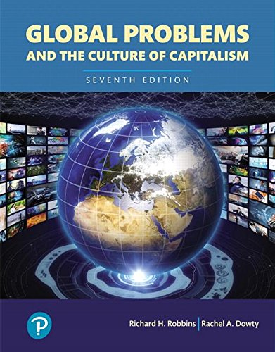 Download Global Problems and the Culture of Capitalism, Books a la Carte (7th Edition) (What's New in Anthropology) 0134732790