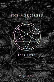 The Merciless IV: Last Rites by [Vega, Danielle]