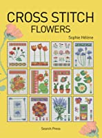 Cross Stitch Flowers (Cross Stitch (Search Press))