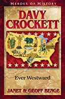 Davy Crockett: Ever Westward (Heroes of History)