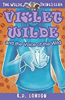 Violet Wilde and the Voice of the Wild (The Wilde Things Club)