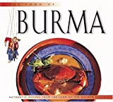 The Food of Burma: Authentic Recipes from the Land of Golden Pagodas (World Foods)