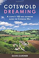Cotswold Dreaming: A couple's 102-mile adventure along The Cotswold Way (Travel series)