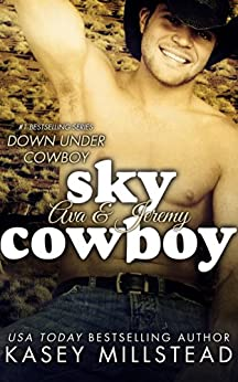 Sky Cowboy (Down Under Cowboy Series Book 2) by [Millstead, Kasey]