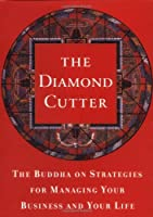 The Diamond Cutter: The Buddha on Strategies for Managing Your Business and Your Life