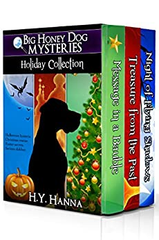 Big Honey Dog Mysteries HOLIDAY COLLECTION (Halloween, Christmas & Easter stories for kids): A dog detective holiday mystery adventure for children ages 9 to 12 years by [Hanna, H.Y.]