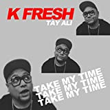 Take My Time (feat. Tay Ali)