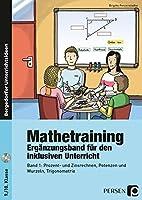 Mathetraining 9./10. Klasse Bd. 1 - Ergaenzungsband: Prozent- und Zinsrechnen, Potenzen und Wurzeln, Trigonometrie