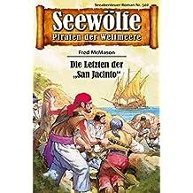 """Seewölfe - Piraten der Weltmeere 502: Die Letzten der """"San Jacinto"""" (German Edition)"""