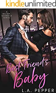 Best Friend's Baby: A Friends To Lovers Romance (A Billion Scandals Book 3) (English Edition)