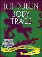 Body Trace (A C. S. U. Investigation)