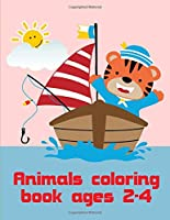 Animals Coloring Book Ages 2-4: A Coloring Pages with Funny design and Adorable Animals for Kids,Children,Boys , Girls (Safari World)