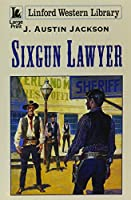 Sixgun Lawyer (Linford Western Library)