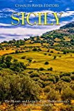 Sicily: The History and Legacy of the Mediterranean's Most Famous Island (English Edition)
