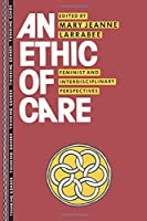 An Ethic of Care (Thinking Gender)