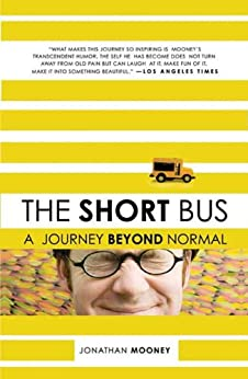 The Short Bus: A Journey Beyond Normal by [Mooney, Jonathan]