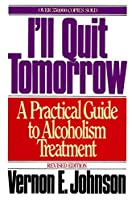 I'll Quit Tomorrow: A Practical Guide to Alcoholism Treatment【洋書】 [並行輸入品]