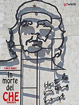 1967-2017. In morte del Che Guevara (Italian Edition) by [goWare]