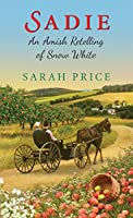 Sadie: An Amish Retelling of Snow White (An Amish Fairytale)