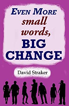 [Straker, David]のEven More small words, BIG CHANGE (English Edition)