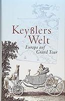 Keysslers Welt: Europa auf Grand Tour