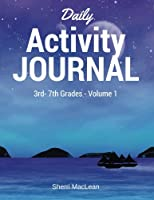 Daily Activity Journal: 70 Daily Writing Prompts, 70 Fun Activities, Integrated Grammar Drills, 3rd-7th Grade (Daily Activity Journals)