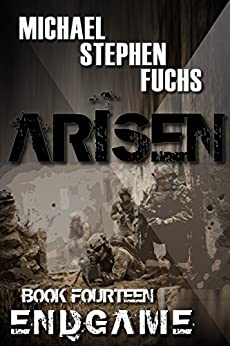 ARISEN, Book Fourteen - ENDGAME by [Fuchs, Michael Stephen]
