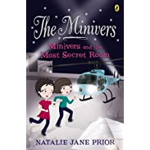 The Minivers: Minivers and the Most Secret Room Book Three: Minivers and the Most Secret Room Book Three