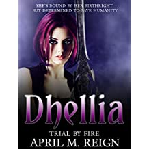 Trial by Fire  | Vampire Books: The Dhellia Series Book 3  | Teen & Young Adult Paranormal Romance (The Dhellia Series - Vampire Romance)