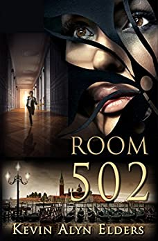 ROOM 502: Love and Death in Venice by [Elders, Kevin Alyn]