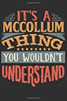 It's A Mccollum Thing You Wouldn't Understand: Want To Create An Emotional Moment For A Mccollum Family Member ? Show The Mccollum's You Care With This Personal Custom Gift With Mccollum's Very Own Family Name Surname Planner Calendar Notebook Journal