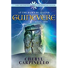 Guinevere: At the Dawn of Legend (Tales and Legends for Reluctant Readers Book 2)
