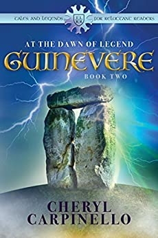 Guinevere: At the Dawn of Legend (Tales and Legends for Reluctant Readers Book 2) by [Carpinello, Cheryl]