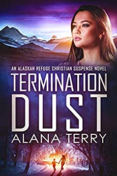 Termination Dust: An Alaskan Refuge Christian Suspense Novel by [Terry, Alana]