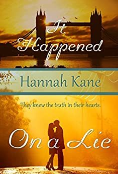 It Happened on a Lie (Romances on the Go) by [Kane, Hannah]