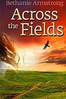 Across the Fields (The Chosen--saga of Lost Souls)