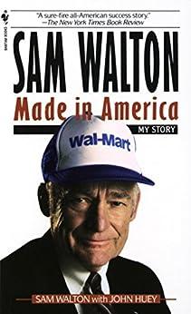Sam Walton: Made In America by [Walton, Sam]