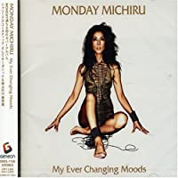 My Ever Changing Moods by Monday Michiru (2007-07-04)