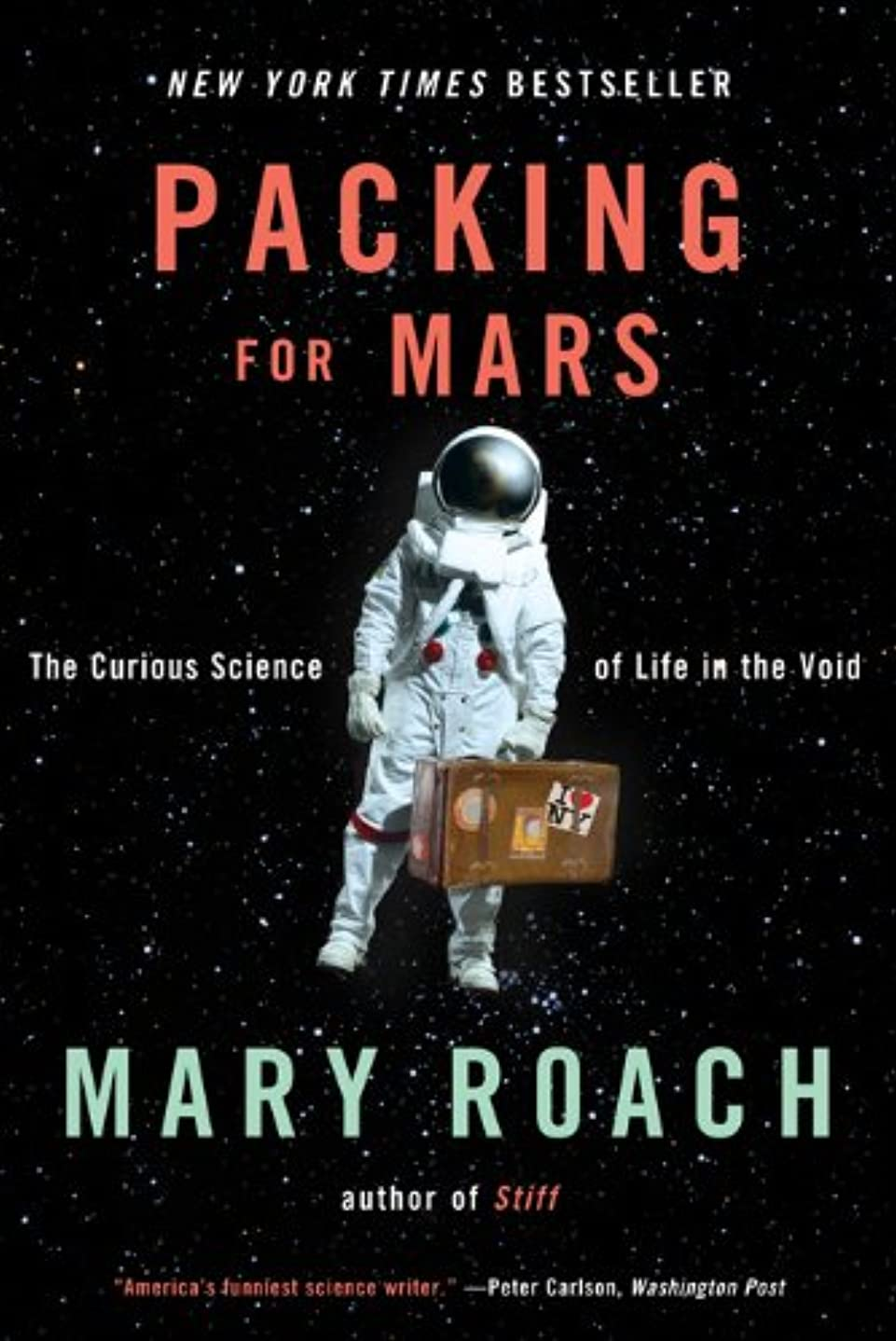 Packing for Mars: The Curious Science of Life in the Void (English Edition)