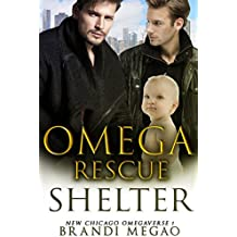 Omega Rescue Shelter: M/M Non-Shifter Alpha/Omega MPREG (New Chicago Omegaverse Book 1)