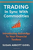 Trading In Sync With Commodities: Introducing Astrology To Your Financial Toolbox
