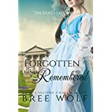 Forgotten & Remembered: The Duke's Late Wife (Love's Second Chance Book 1) (English Edition)