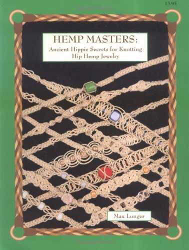 Download Hemp Masters: Ancient Hippie Secrets for Knotting Hip Hemp Jewelry 0943604575