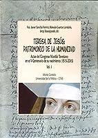 Teresa de Jesús patrimonio de la humanidad : actas del Congreso Mundial Teresiano en el V Centenario de su nacimiento : celebrado en Ávila del 21 del 27 de septiembre de 2015